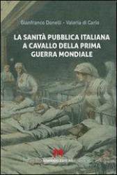 La sanità pubblica italiana negli anni a cavallo della prima guerra mondiale
