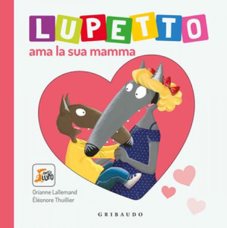 Lupetto ama la sua mamma